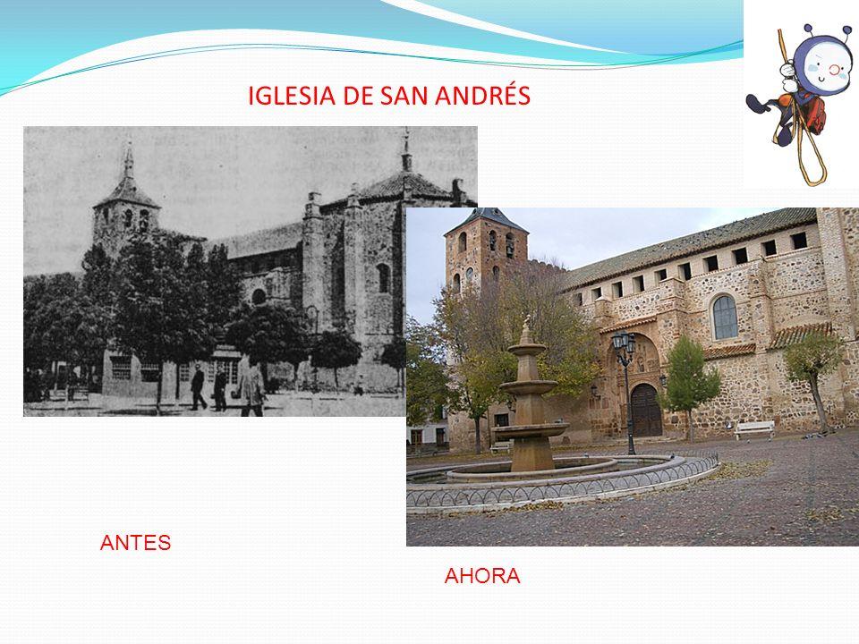 IGLESIA DE SAN ANDRÉS ANTES AHORA