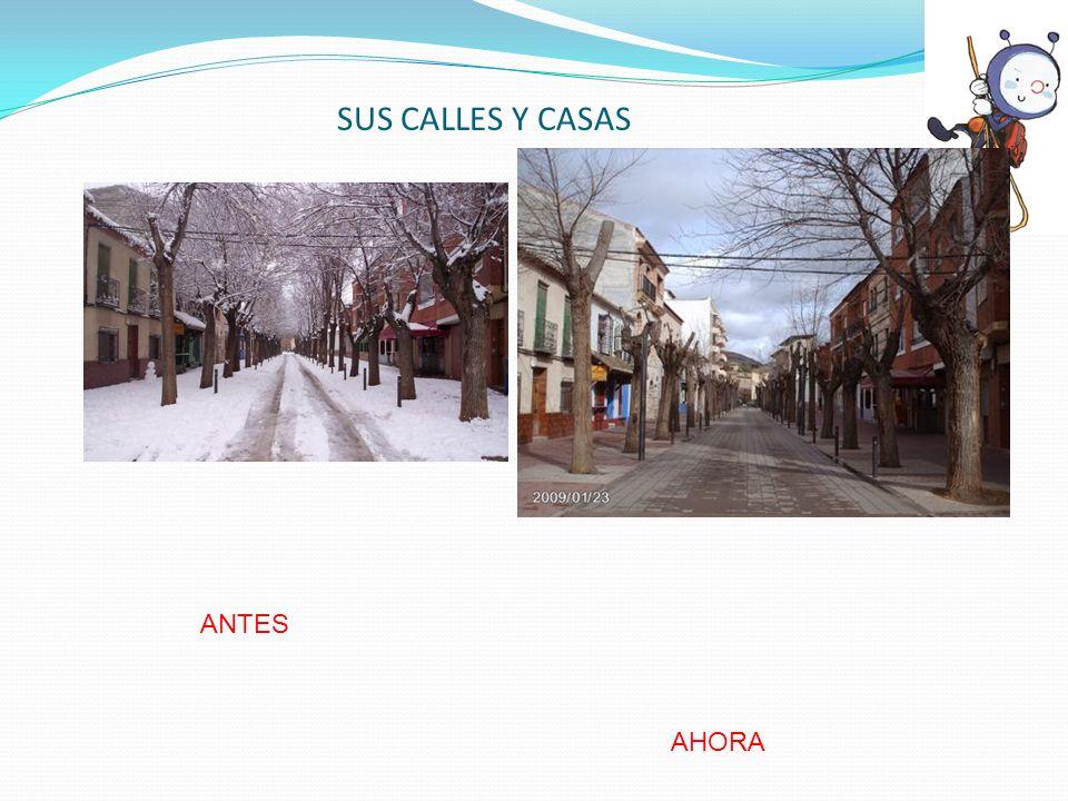 SUS CALLES Y CASAS ANTES AHORA