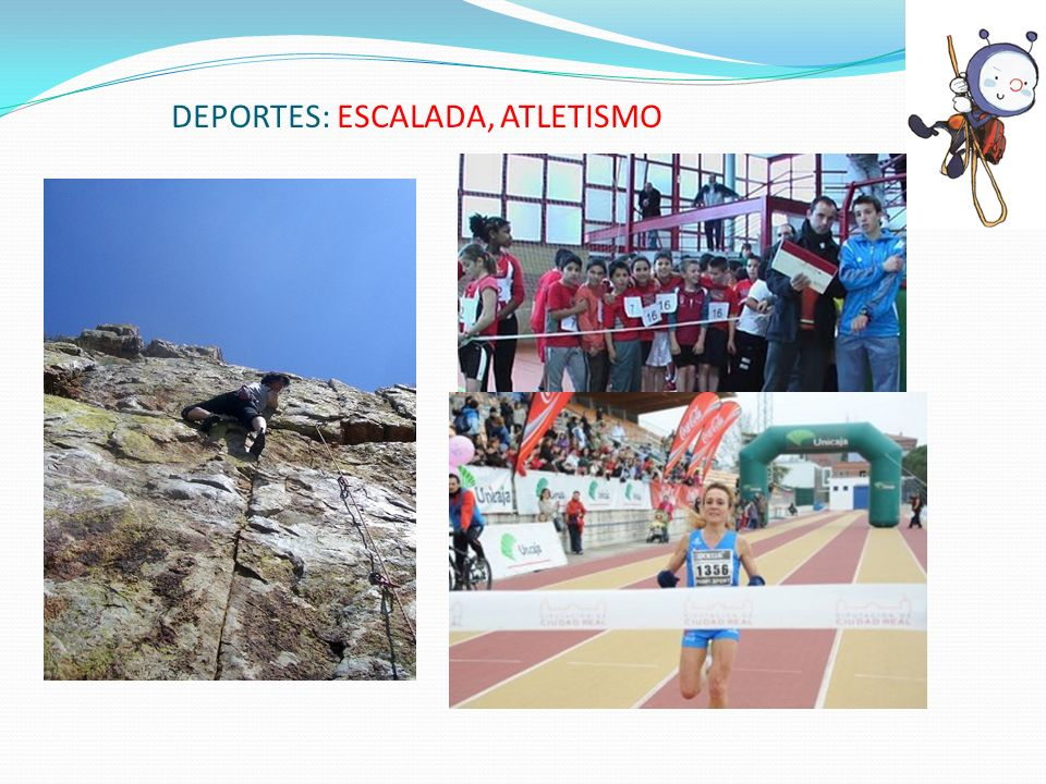 DEPORTES: ESCALADA, ATLETISMO