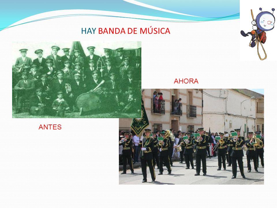 HAY BANDA DE MÚSICA ANTES AHORA