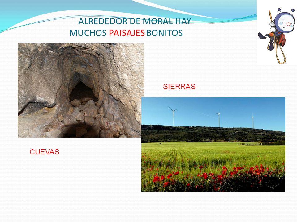 ALREDEDOR DE MORAL HAY MUCHOS PAISAJES BONITOS CUEVAS SIERRAS