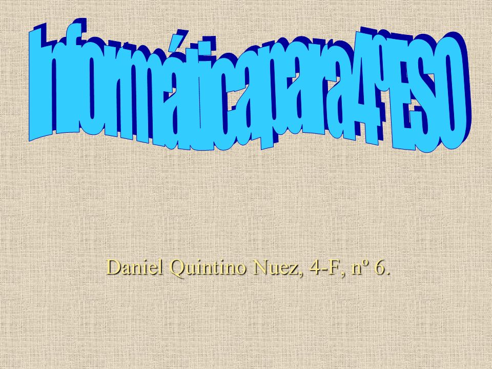 Daniel Quintino Nuez, 4-F, nº 6.