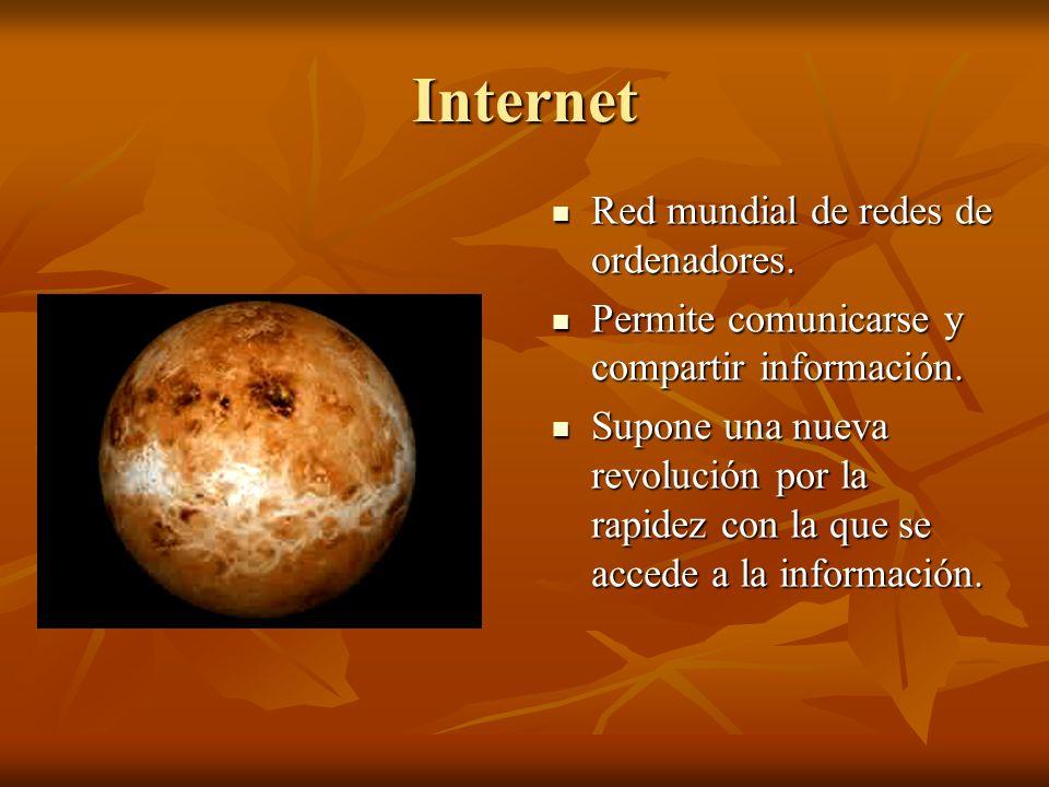 Internet Red mundial de redes de ordenadores. Red mundial de redes de ordenadores.