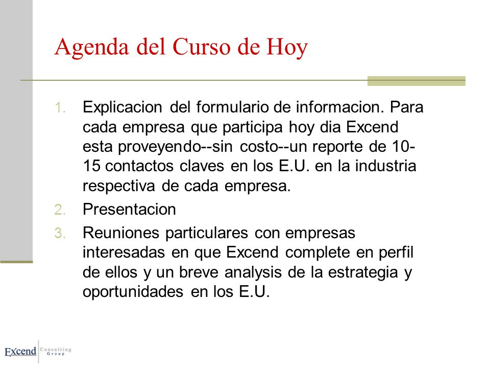 Agenda del Curso de Hoy 1. Explicacion del formulario de informacion.