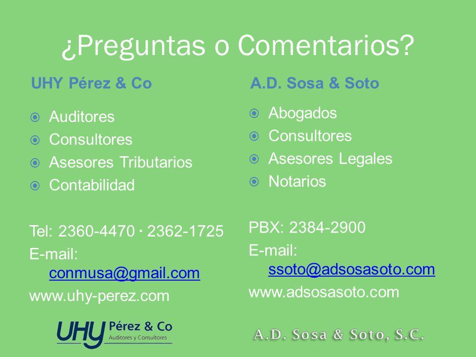 ¿Preguntas o Comentarios? UHY Pérez & CoA.D. Sosa & Soto Auditores Consultores Asesores Tributarios Contabilidad Tel: 2360-4470 · 2362-1725 E-mail: co