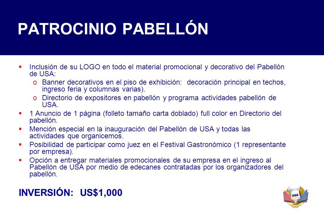 PATROCINIO PABELLÓN Inclusión de su LOGO en todo el material promocional y decorativo del Pabellón de USA: oBanner decorativos en el piso de exhibició