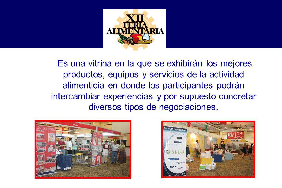 Es una vitrina en la que se exhibirán los mejores productos, equipos y servicios de la actividad alimenticia en donde los participantes podrán interca
