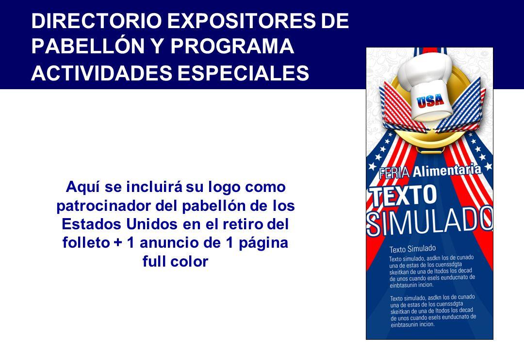 DIRECTORIO EXPOSITORES DE PABELLÓN Y PROGRAMA ACTIVIDADES ESPECIALES Aquí se incluirá su logo como patrocinador del pabellón de los Estados Unidos en el retiro del folleto + 1 anuncio de 1 página full color