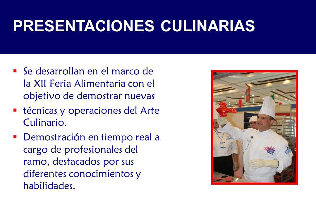 Se desarrollan en el marco de la XII Feria Alimentaria con el objetivo de demostrar nuevas técnicas y operaciones del Arte Culinario. Demostración en