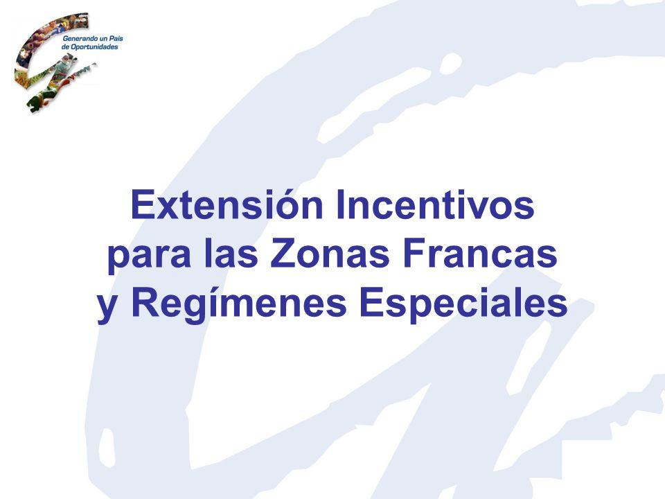 Extensión Incentivos para las Zonas Francas y Regímenes Especiales