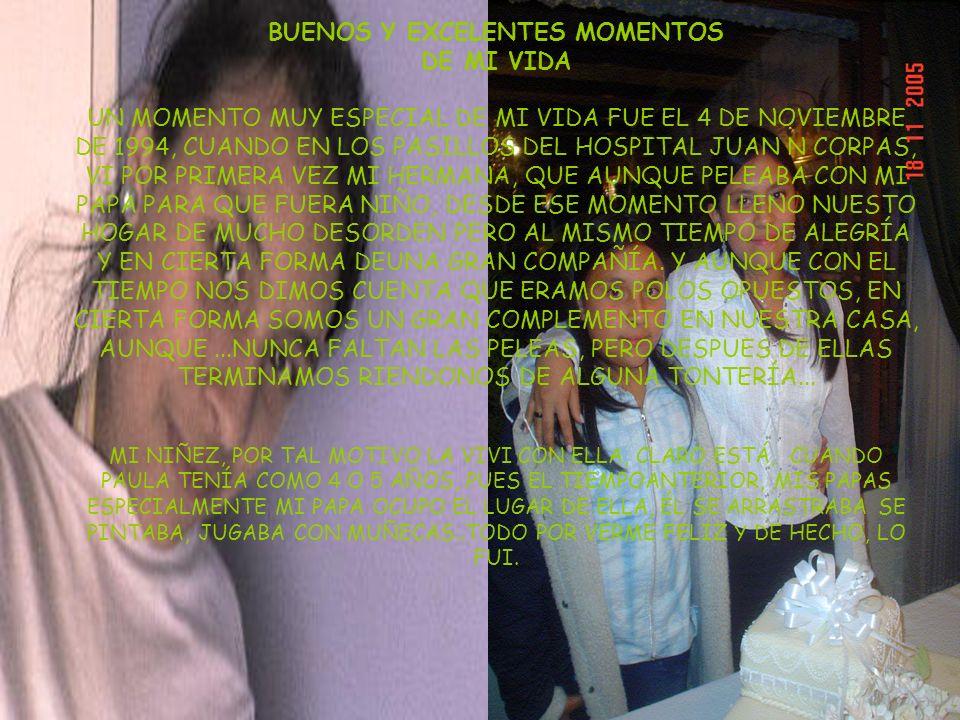 BUENOS Y EXCELENTES MOMENTOS DE MI VIDA UN MOMENTO MUY ESPECIAL DE MI VIDA FUE EL 4 DE NOVIEMBRE DE 1994, CUANDO EN LOS PASILLOS DEL HOSPITAL JUAN N C