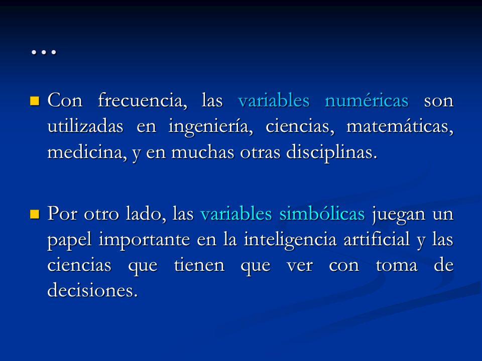 … Con frecuencia, las variables numéricas son utilizadas en ingeniería, ciencias, matemáticas, medicina, y en muchas otras disciplinas. Con frecuencia