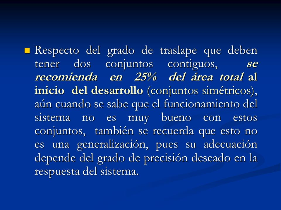 Respecto del grado de traslape que deben tener dos conjuntos contiguos, se recomienda en 25% del área total al inicio del desarrollo (conjuntos simétr