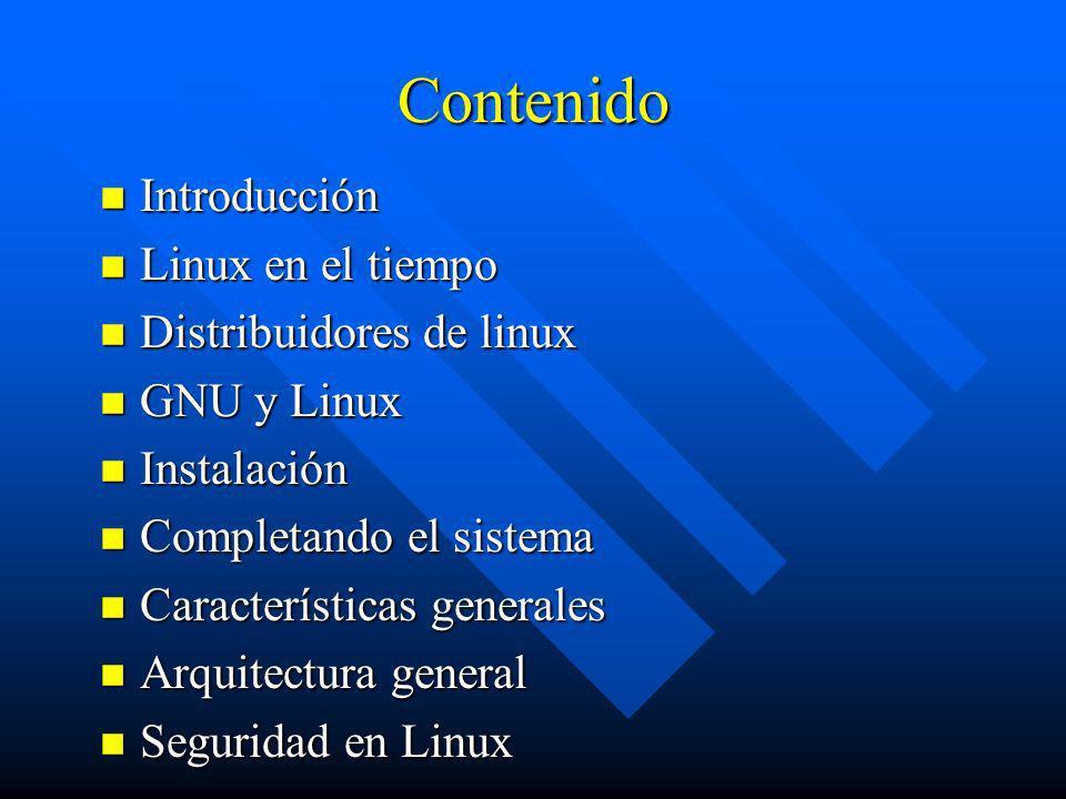 Contenido n Introducción n Linux en el tiempo n Distribuidores de linux n GNU y Linux n Instalación n Completando el sistema n Características general