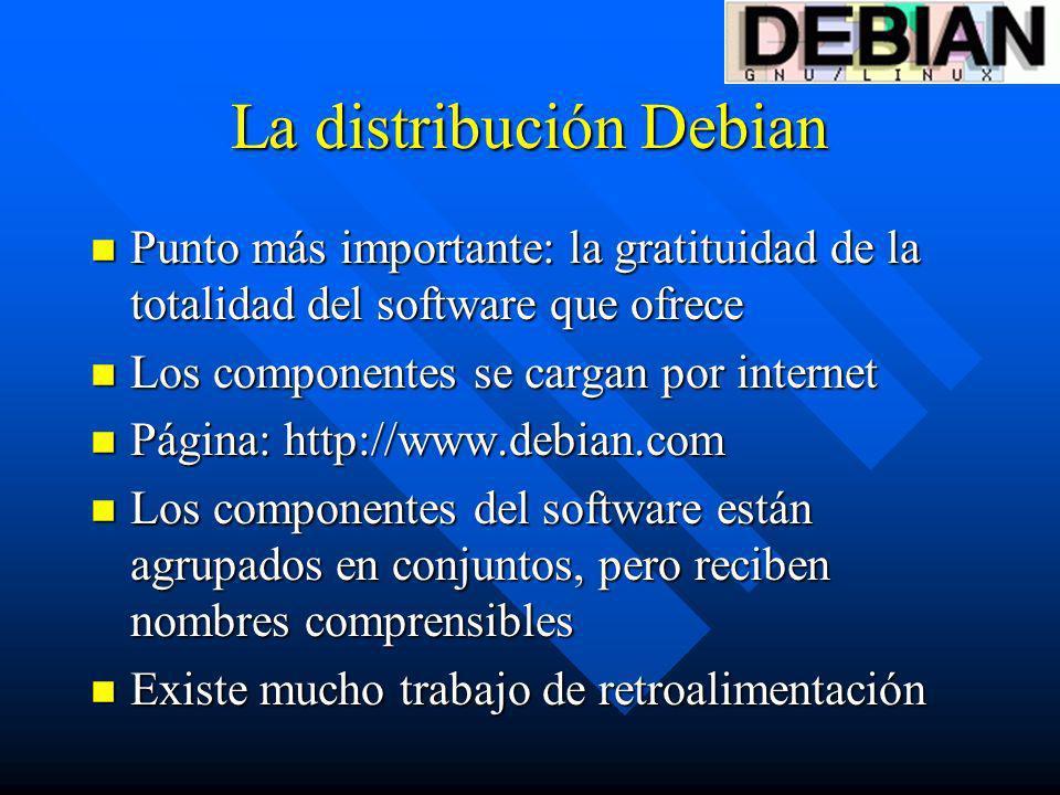 La distribución Debian n Punto más importante: la gratituidad de la totalidad del software que ofrece n Los componentes se cargan por internet n Págin