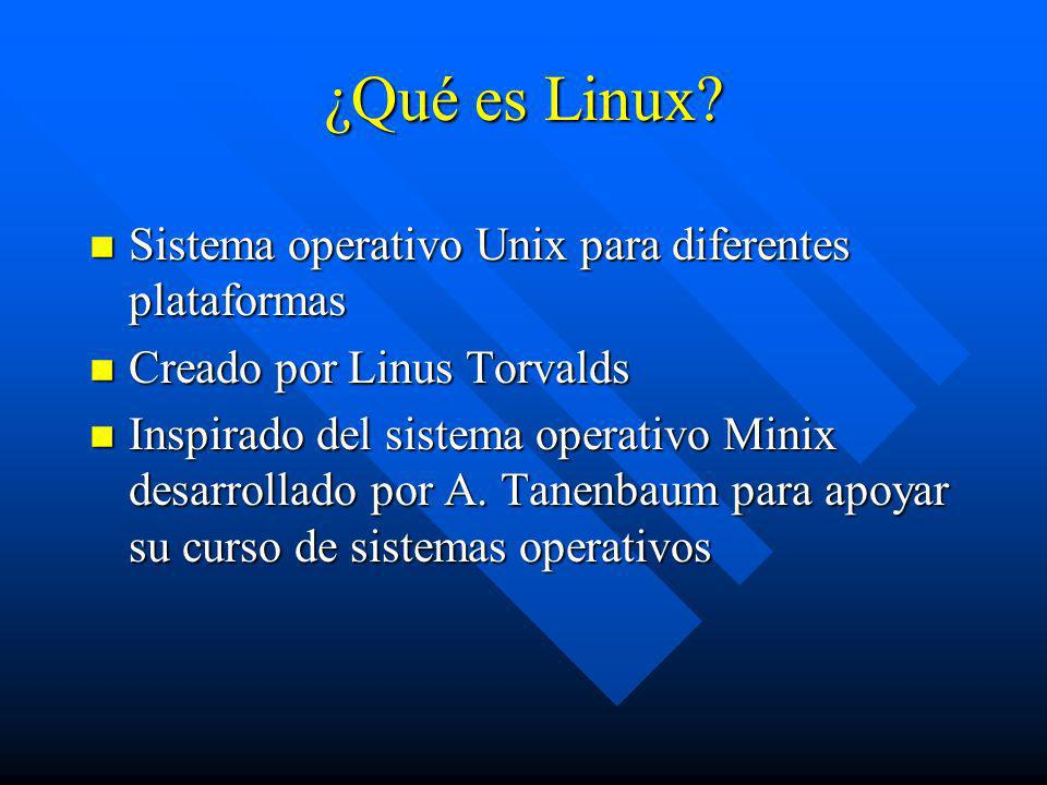 ¿Qué es Linux? n Sistema operativo Unix para diferentes plataformas n Creado por Linus Torvalds n Inspirado del sistema operativo Minix desarrollado p