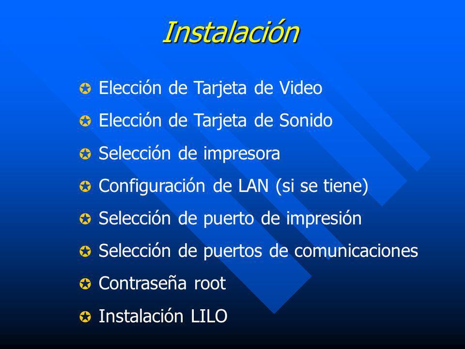 Instalación Elección de Tarjeta de Video Elección de Tarjeta de Sonido Selección de impresora Configuración de LAN (si se tiene) Selección de puerto d