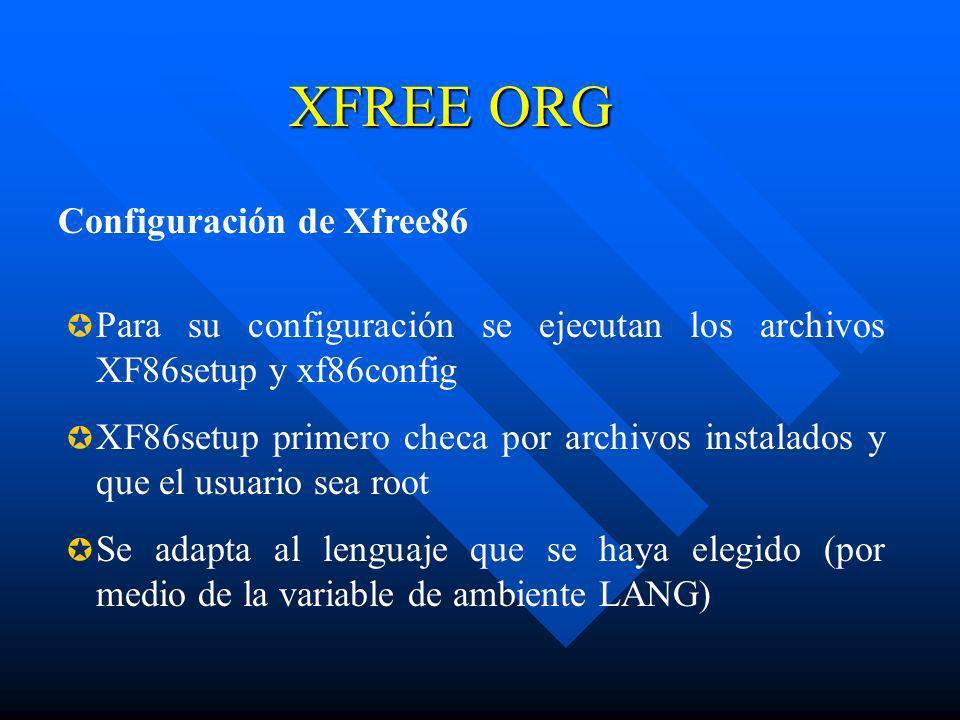XFREE ORG Configuración de Xfree86 Para su configuración se ejecutan los archivos XF86setup y xf86config XF86setup primero checa por archivos instalad