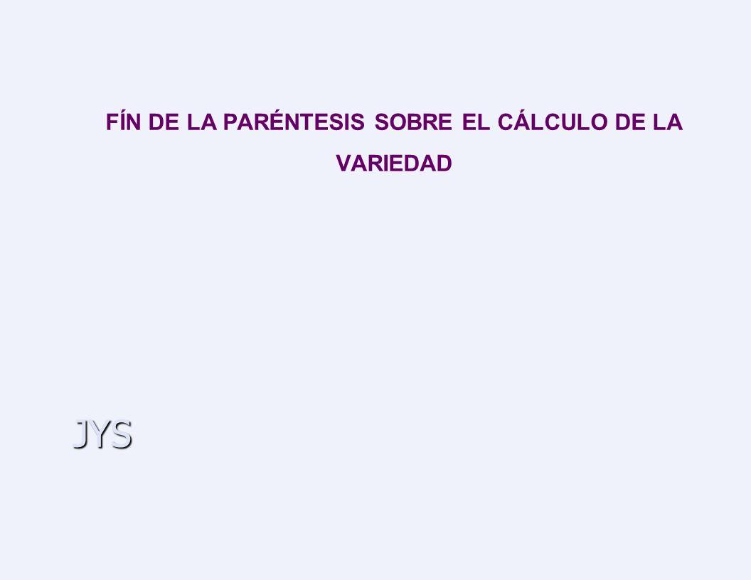 JYS FÍN DE LA PARÉNTESIS SOBRE EL CÁLCULO DE LA VARIEDAD