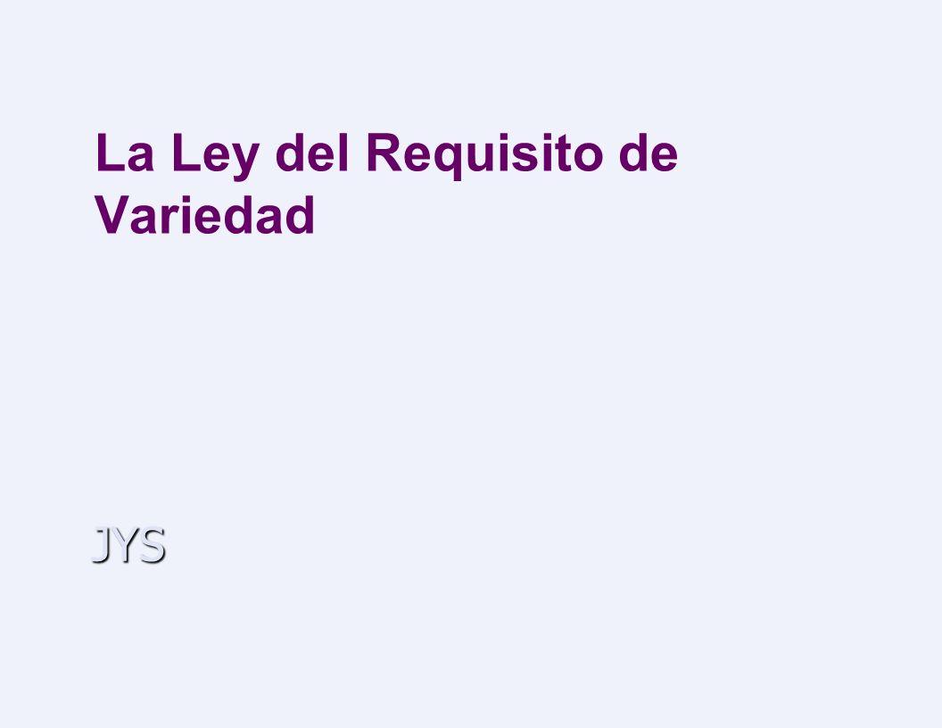 JYS La Ley del Requisito de Variedad