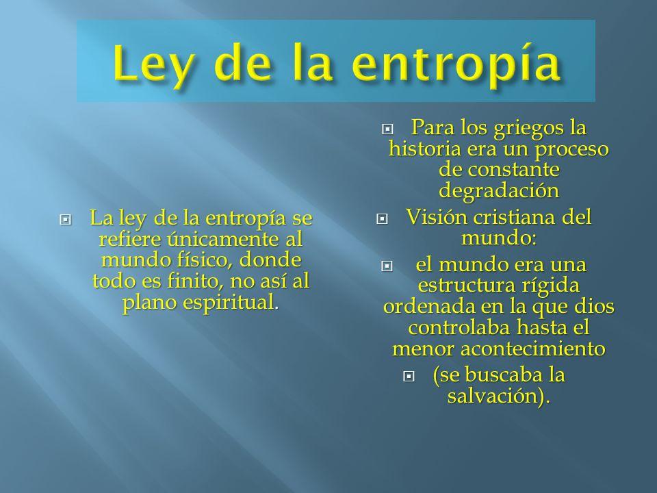 La ley de la entropía se refiere únicamente al mundo físico, donde todo es finito, no así al plano espiritual. La ley de la entropía se refiere únicam