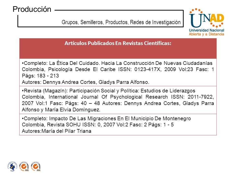 Grupos, Semilleros, Productos, Redes de Investigación Producción Artículos Publicados En Revistas Científicas: Completo: La Ética Del Cuidado. Hacia L
