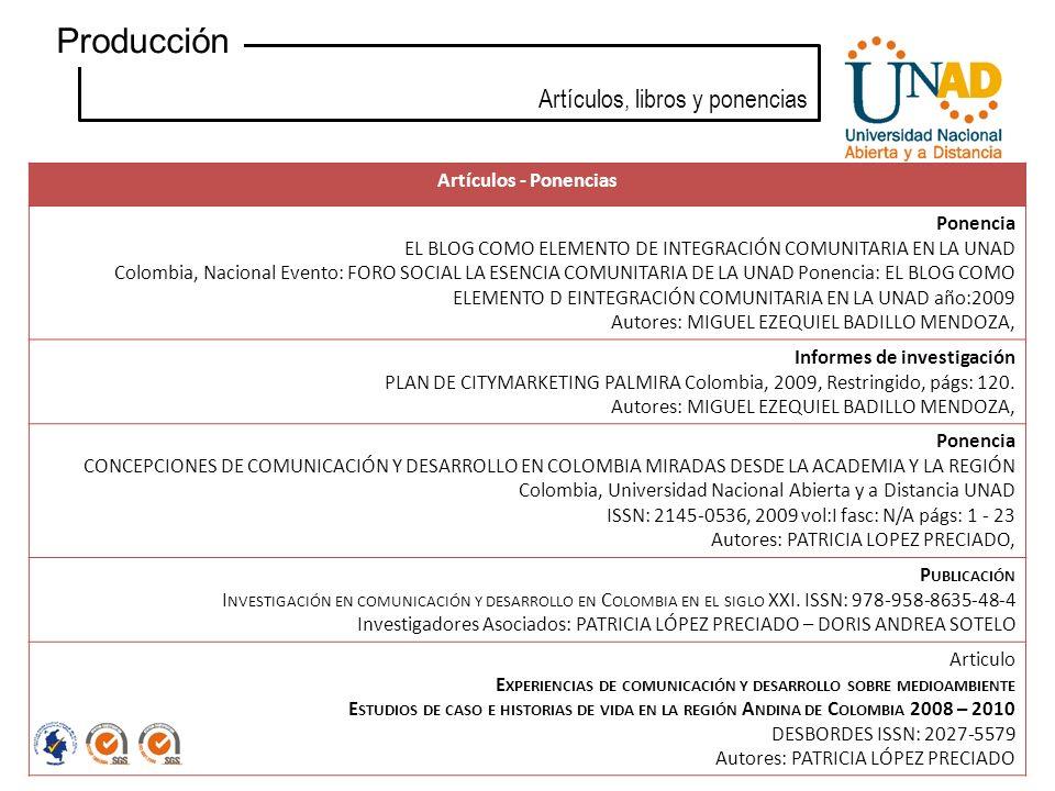 Artículos, libros y ponencias Producción Artículos - Ponencias Ponencia EL BLOG COMO ELEMENTO DE INTEGRACIÓN COMUNITARIA EN LA UNAD Colombia, Nacional