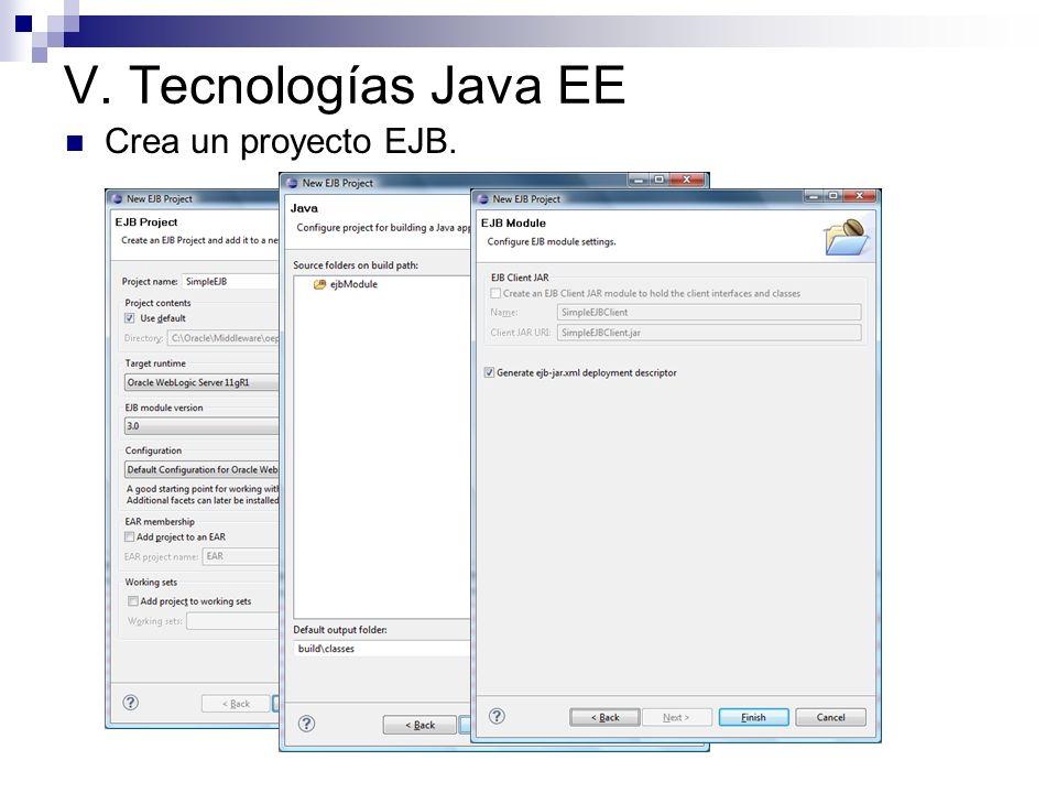 V. Tecnologías Java EE Crea un proyecto EJB.