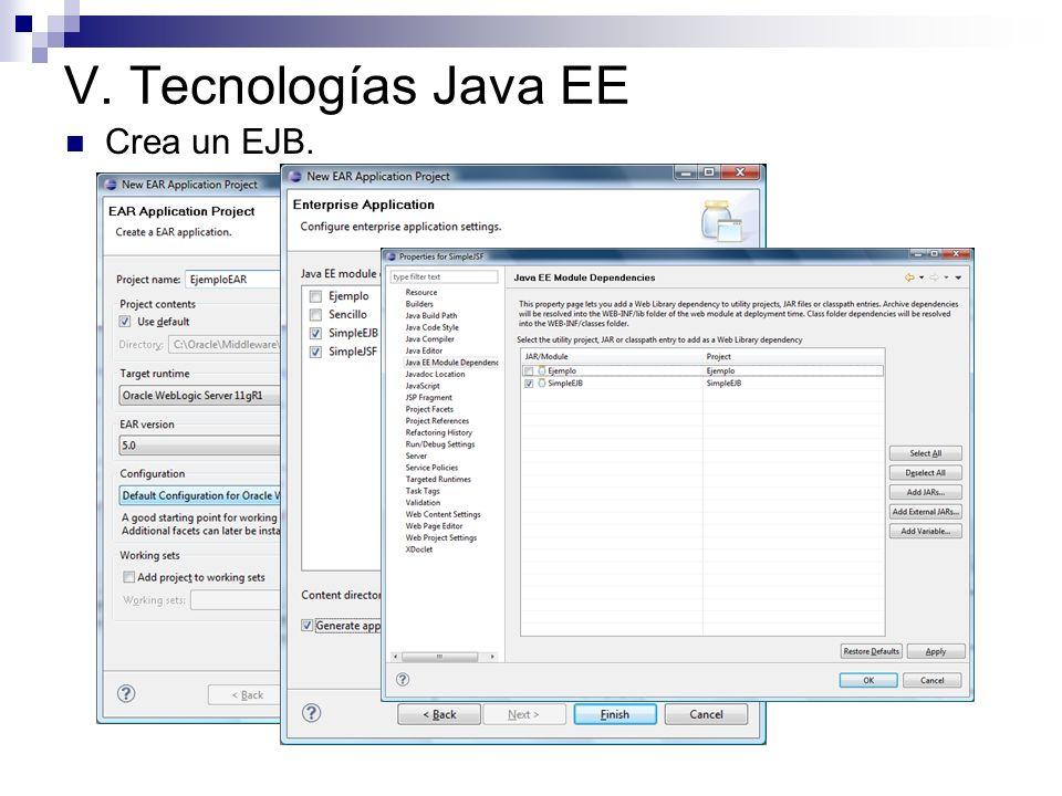 V. Tecnologías Java EE Crea un EJB.