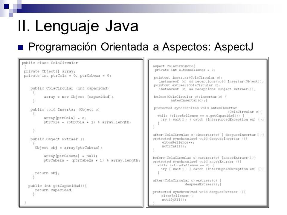 II. Lenguaje Java Programación Orientada a Aspectos: AspectJ