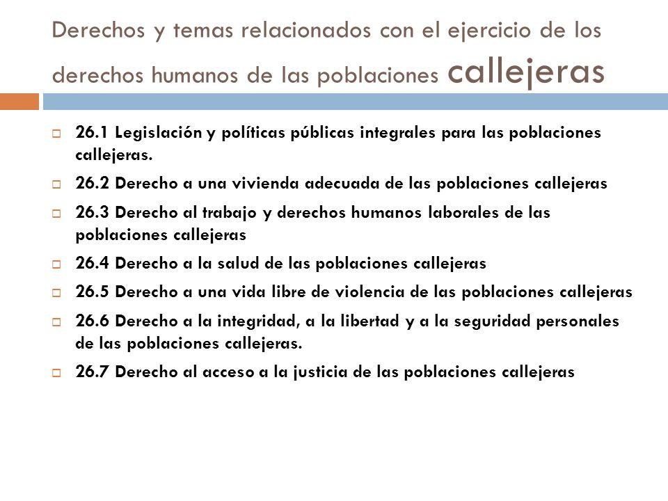Derechos y temas relacionados con el ejercicio de los derechos humanos de las poblaciones callejeras 26.1 Legislación y políticas públicas integrales
