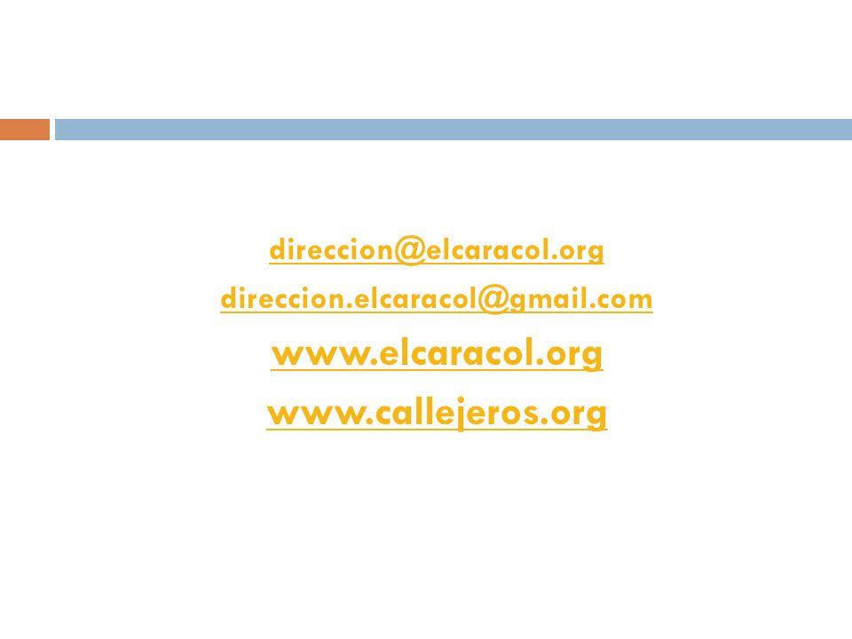 direccion@elcaracol.org direccion.elcaracol@gmail.com www.elcaracol.org www.callejeros.org