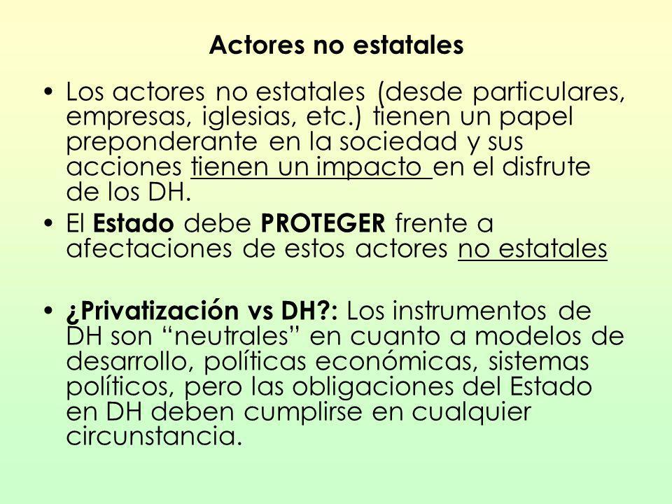 Actores no estatales Los actores no estatales (desde particulares, empresas, iglesias, etc.) tienen un papel preponderante en la sociedad y sus accion