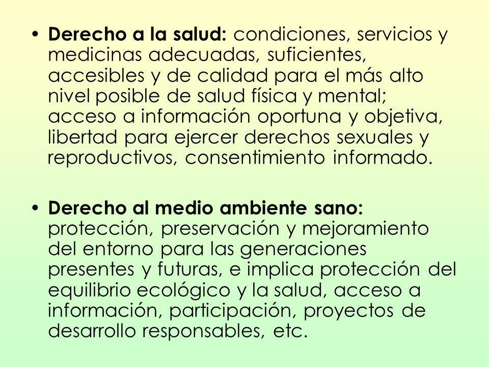 Derecho a la salud: condiciones, servicios y medicinas adecuadas, suficientes, accesibles y de calidad para el más alto nivel posible de salud física