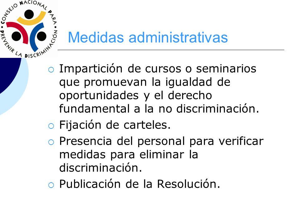 Medidas administrativas Impartición de cursos o seminarios que promuevan la igualdad de oportunidades y el derecho fundamental a la no discriminación.