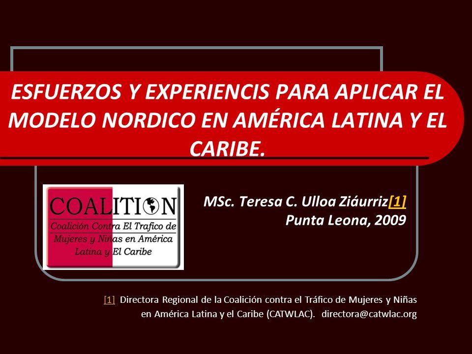 ESFUERZOS Y EXPERIENCIS PARA APLICAR EL MODELO NORDICO EN AMÉRICA LATINA Y EL CARIBE. MSc. Teresa C. Ulloa Ziáurriz[1][1] Punta Leona, 2009 [1][1] Dir