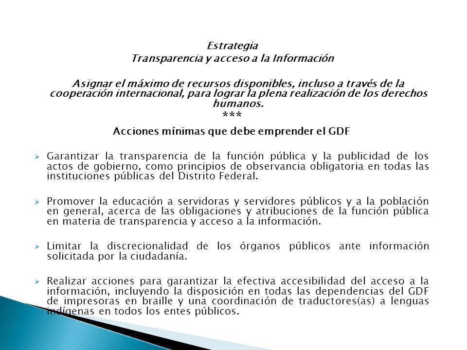 Estrategia Transparencia y acceso a la Información Asignar el máximo de recursos disponibles, incluso a través de la cooperación internacional, para l
