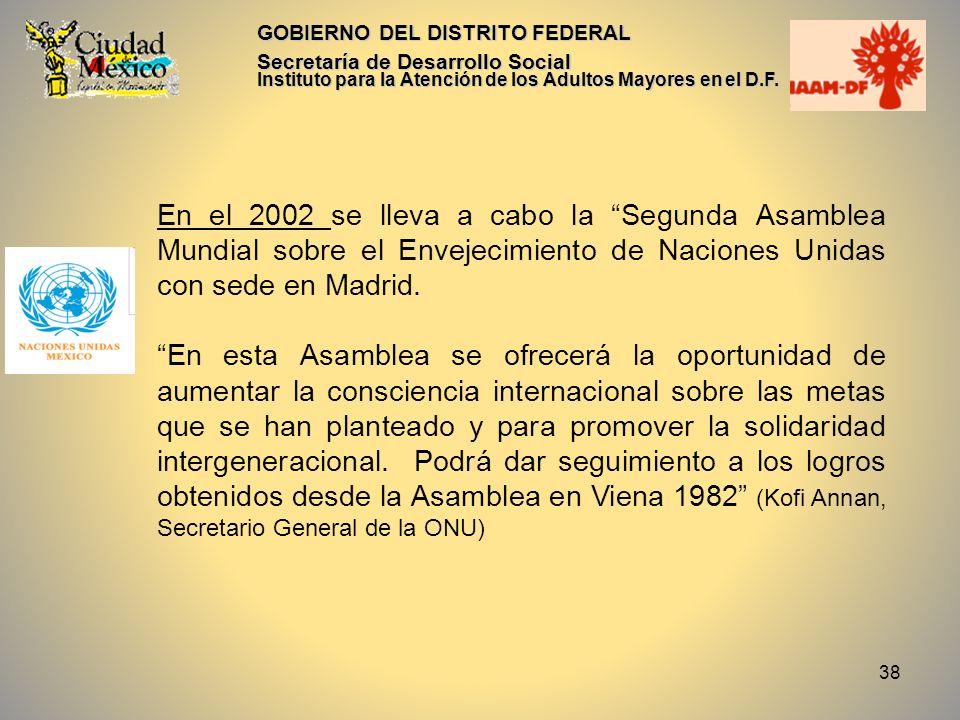 38 GOBIERNO DEL DISTRITO FEDERAL Secretaría de Desarrollo Social Instituto para la Atención de los Adultos Mayores en el D.F. En el 2002 se lleva a ca