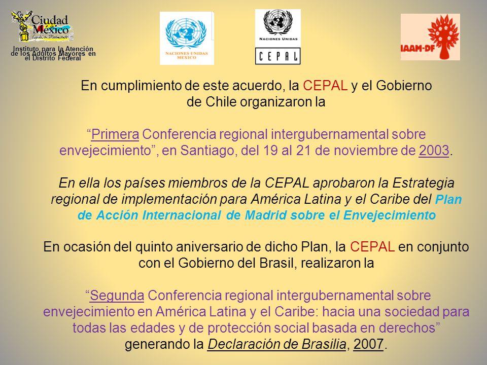 En el marco del segundo examen y evaluación del Plan de Acción se llevó a cabo la Tercera Conferencia regional intergubernamental sobre envejecimiento en América Latina y el Caribe 2012 Cuyo objetivo fue examinar los logros de los compromisos contraídos por los países miembros de la CEPAL en la Declaración de Brasilia.