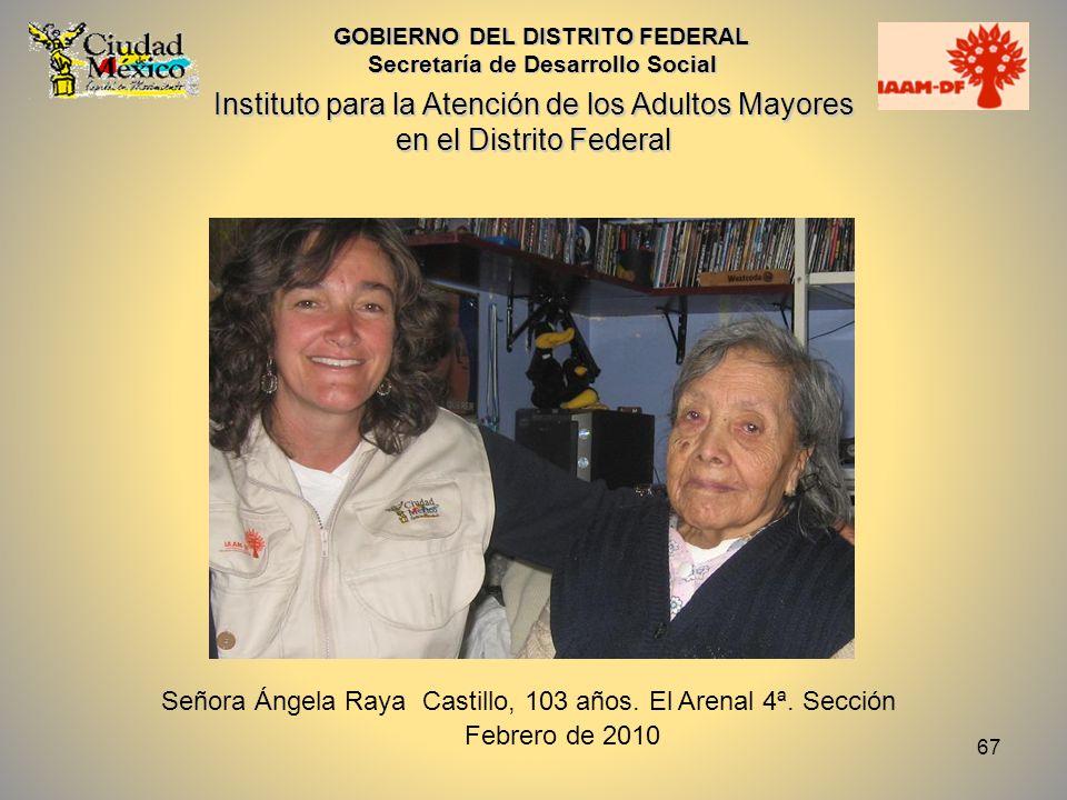 67 GOBIERNO DEL DISTRITO FEDERAL Secretaría de Desarrollo Social Instituto para la Atención de los Adultos Mayores en el Distrito Federal Señora Ángel