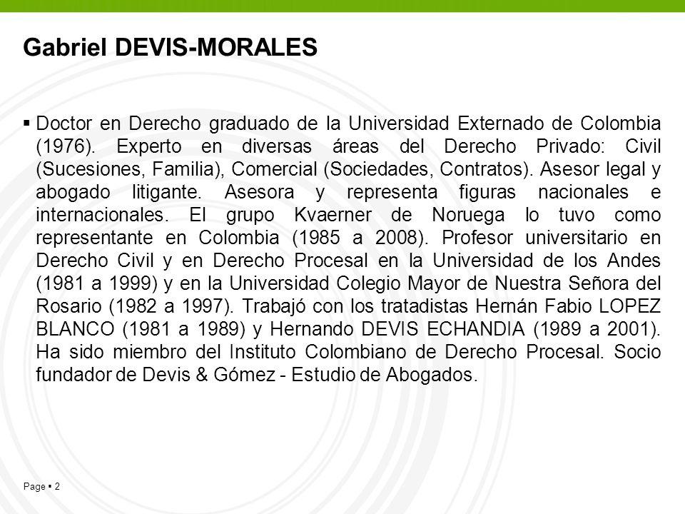Page 2 Gabriel DEVIS-MORALES Doctor en Derecho graduado de la Universidad Externado de Colombia (1976). Experto en diversas áreas del Derecho Privado: