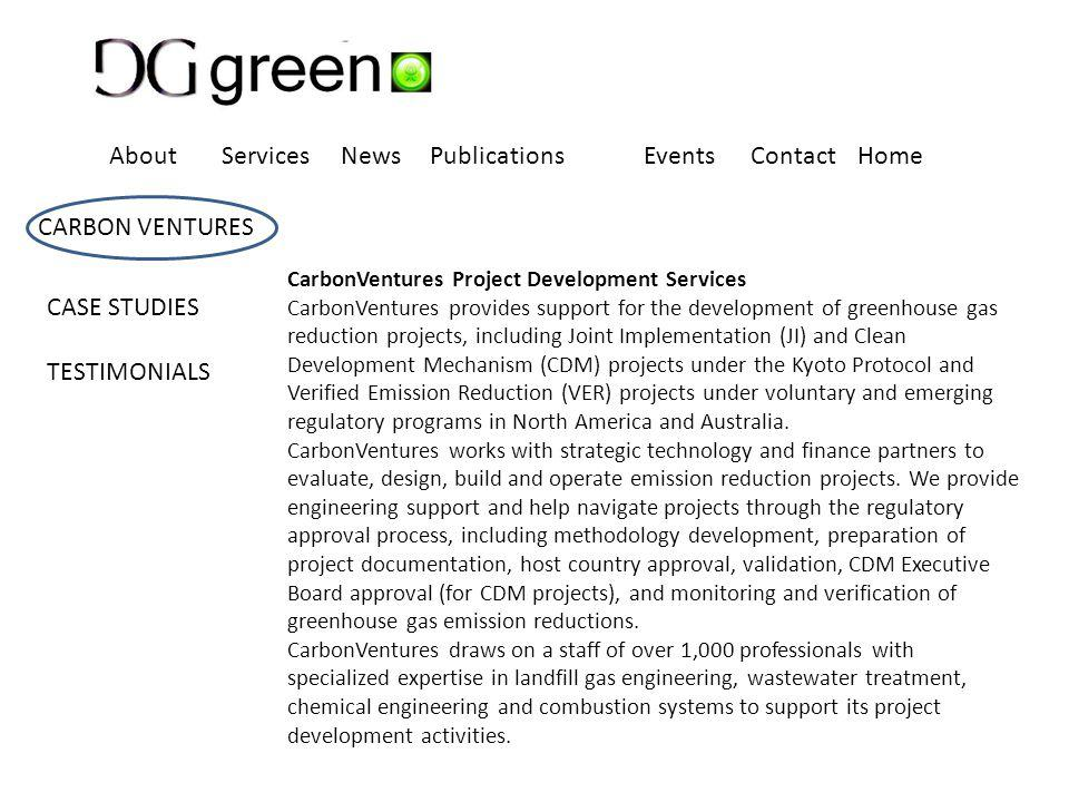 CarbonVentures Project Development Services CarbonVentures provides support for the development of greenhouse gas reduction projects, including Joint Implementation (JI) and Clean Development Mechanism (CDM) projects under the Kyoto Protocol and Verified Emission Reduction (VER) projects under voluntary and emerging regulatory programs in North America and Australia.