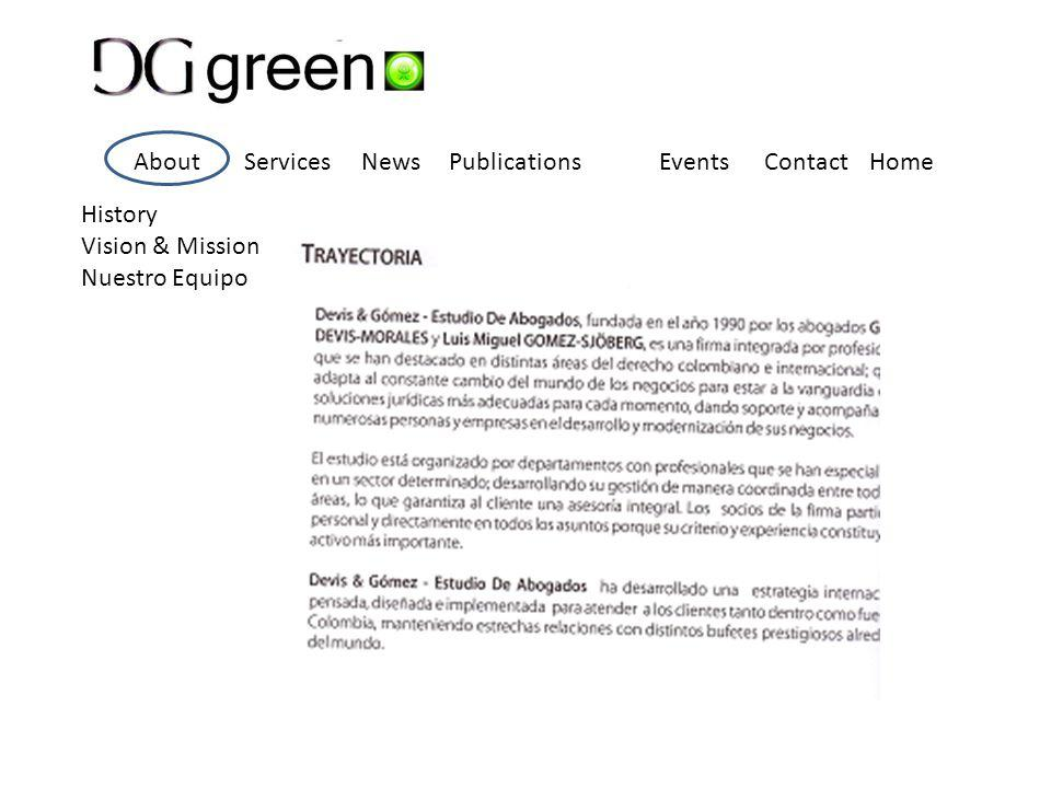 About Services News Publications EventsContactHome History Vision & Mission Nuestro Equipo