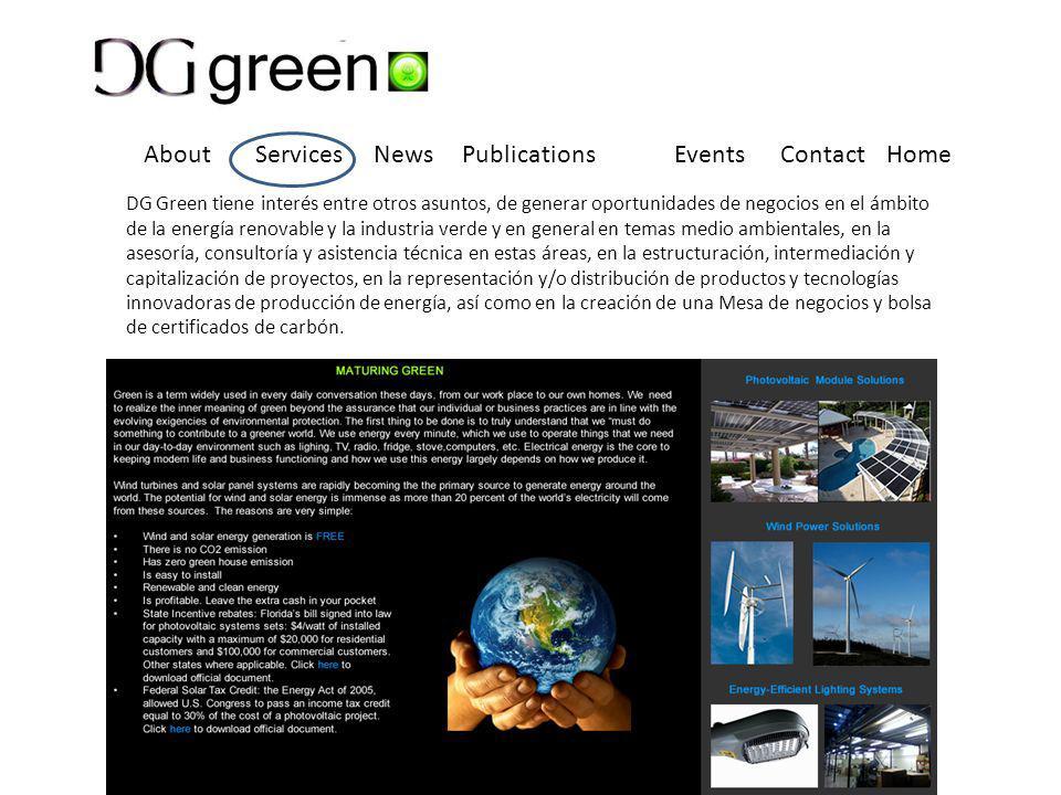 DG Green tiene interés entre otros asuntos, de generar oportunidades de negocios en el ámbito de la energía renovable y la industria verde y en general en temas medio ambientales, en la asesoría, consultoría y asistencia técnica en estas áreas, en la estructuración, intermediación y capitalización de proyectos, en la representación y/o distribución de productos y tecnologías innovadoras de producción de energía, así como en la creación de una Mesa de negocios y bolsa de certificados de carbón.