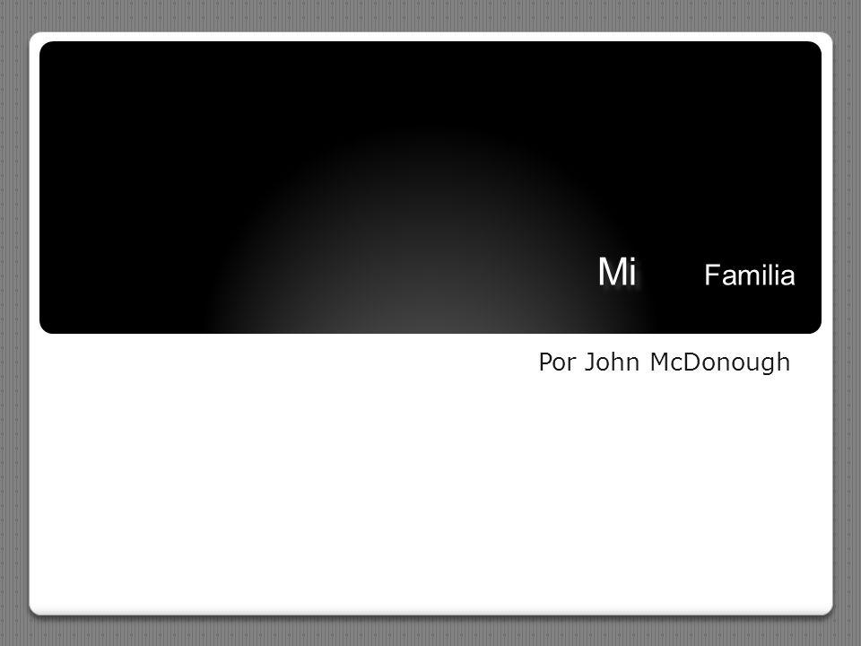 Mi Mi Familia Por John McDonough