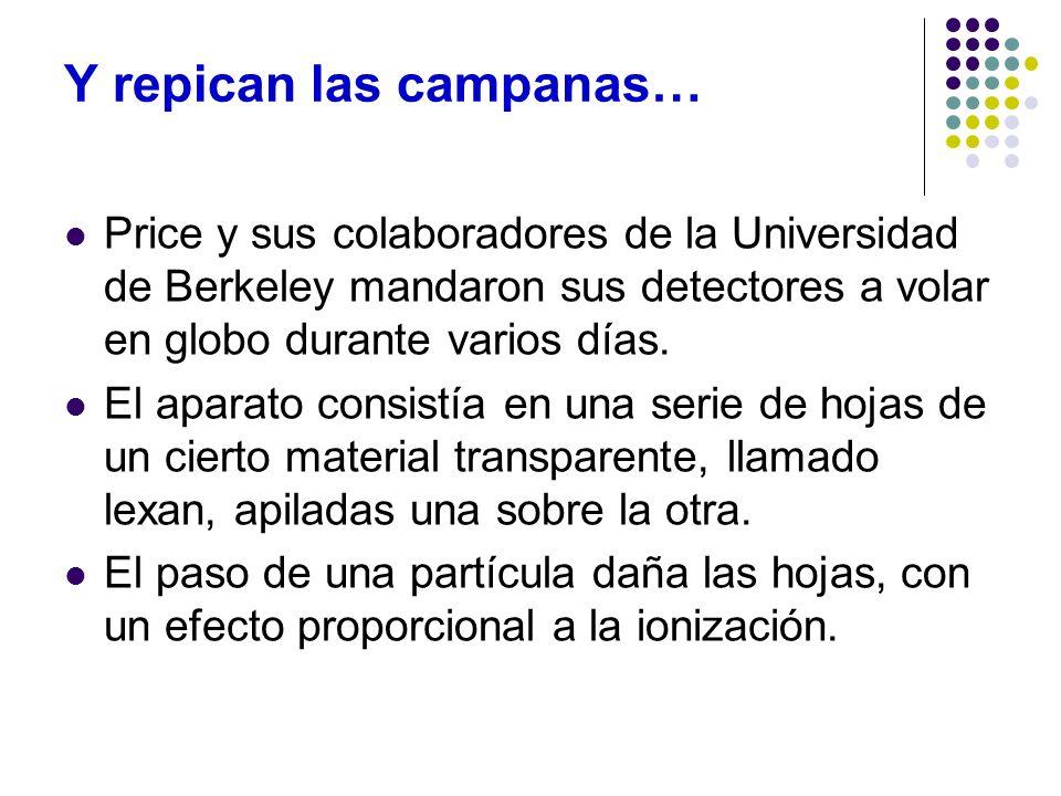 Y repican las campanas… Price y sus colaboradores de la Universidad de Berkeley mandaron sus detectores a volar en globo durante varios días. El apara