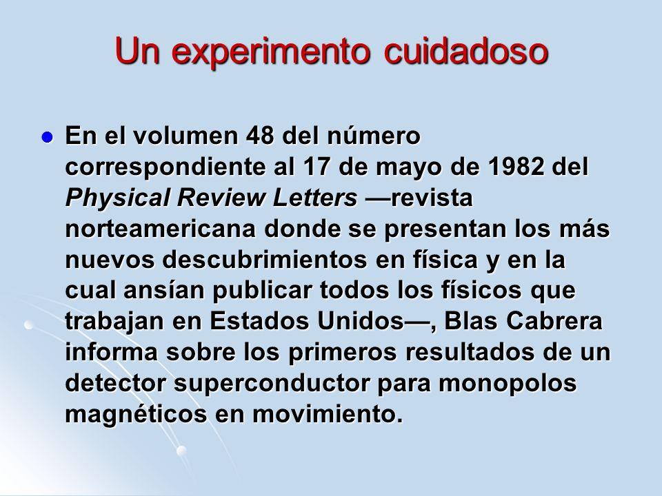 Un experimento cuidadoso En el volumen 48 del número correspondiente al 17 de mayo de 1982 del Physical Review Letters revista norteamericana donde se