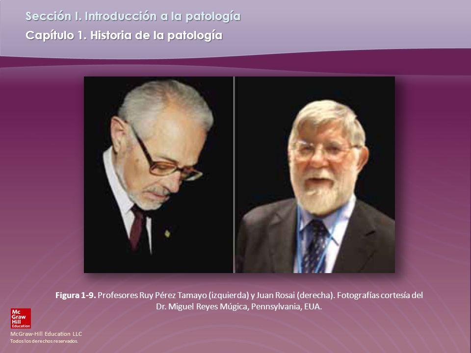 McGraw-Hill Education LLC Todos los derechos reservados. Capítulo 1. Historia de la patología Sección I. Introducción a la patología Figura 1-9. Profe