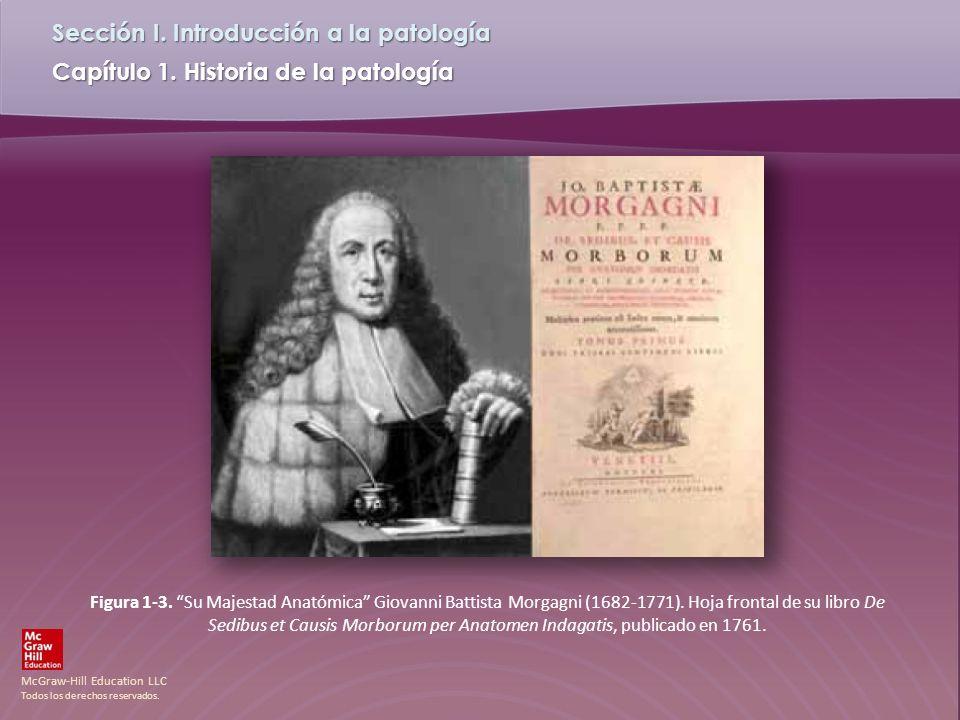 McGraw-Hill Education LLC Todos los derechos reservados. Capítulo 1. Historia de la patología Sección I. Introducción a la patología Figura 1-3. Su Ma