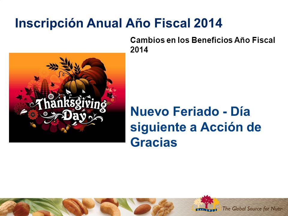 Inscripción Anual Año Fiscal 2014 Cambios en los Beneficios Año Fiscal 2014 Nuevo Feriado - Día siguiente a Acción de Gracias